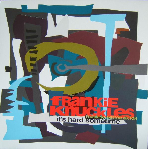 Frankie Knuckles Featuring Shelton Becton It's Hard Sometime Vinyl