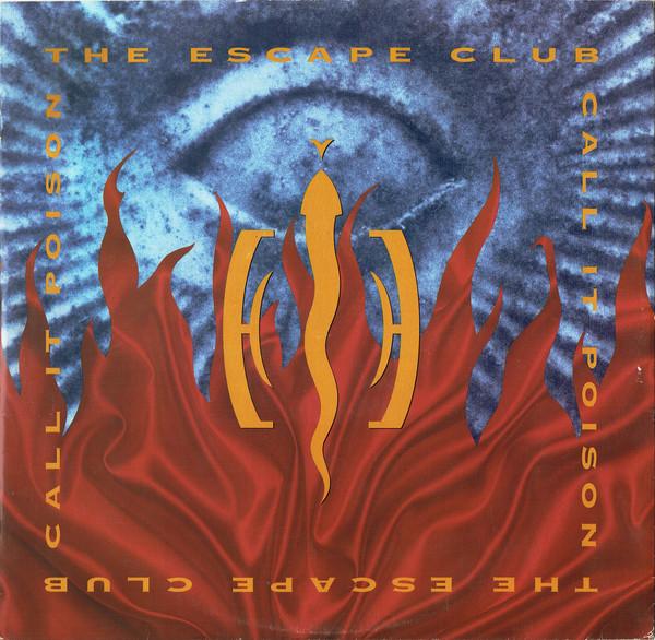 Escape Club (The) Call It Poison