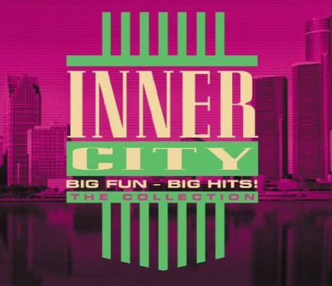 Inner City Big Fun - Big Hits! (The Collection)