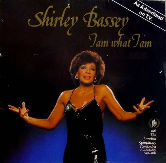Shirley Bassey with The London Symphony Orchestra I Am What I Am