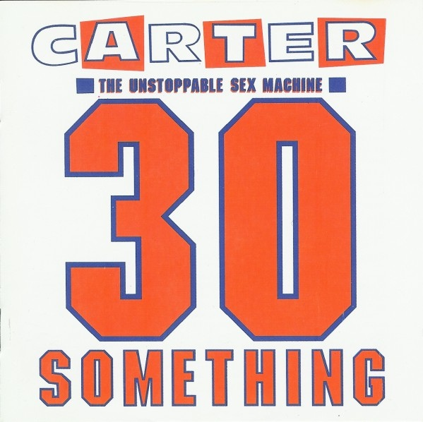 Carter The Unstoppable Sex Machine 30 Something