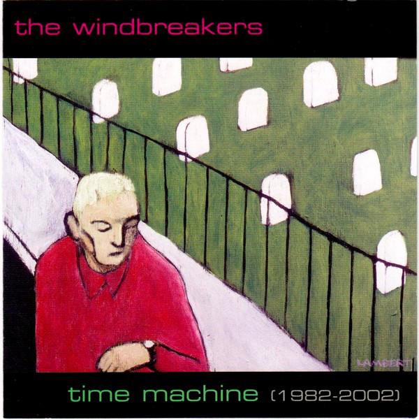 Windbreakers (The) Time Machine (1982-2002) CD