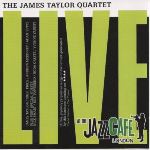 Taylor, James Quartet Live At The Jazz Cafe