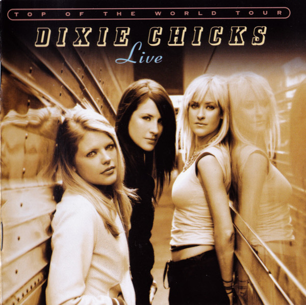 Dixie Chicks Top Of The World Tour (Live)