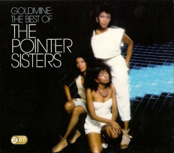 The Pointer Sisters Goldmine The Best Of The Pointer Sisters