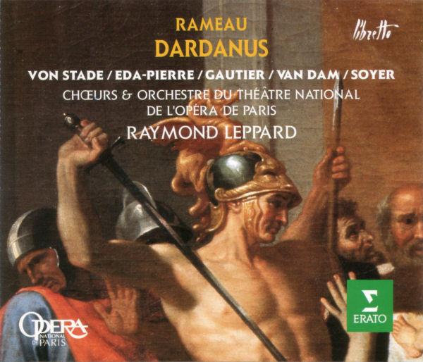 Rameau - von Stade, Eda-Pierre, Gautier, van Dam, Soyer, Chœurs Et Orchestre Du Théâtre National De l'Opéra De Paris, Raymond Leppard Dardanus Vinyl