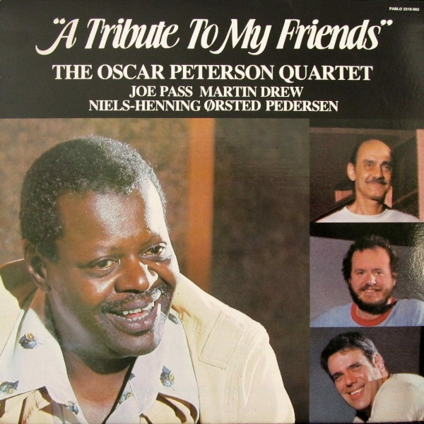 Peterson, Oscar A Tribute To My Friends