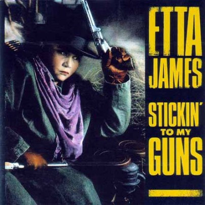 James, Etta Stickin' To My Guns