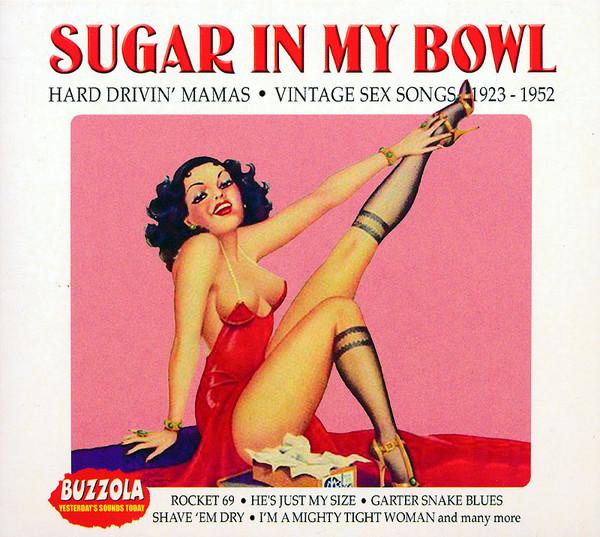 Various Sugar In My Bowl - Hard Drivin' Mamas • Vintage Sex Songs 1923 - 1952