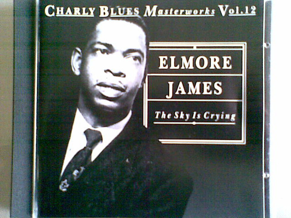 James, Elmore The Sky Is Crying