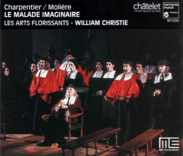 Charpentier/Molière - Les Arts Florissants, William Christie Le Malade Imaginaire