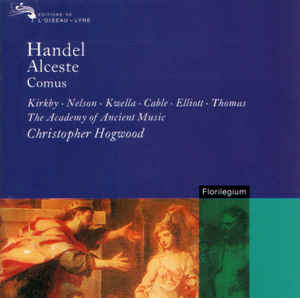Handel - Kirkby, Nelson, Kwella, Cable, Elliott, Thomas, The Academy Of Ancient Music, Christopher Hogwood Alceste / Comus Vinyl
