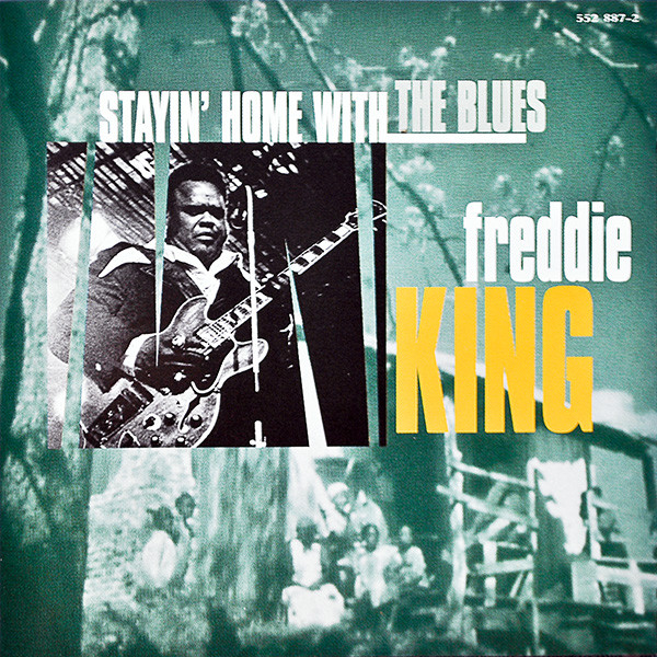 King, Freddie Stayin' Home With The Blues