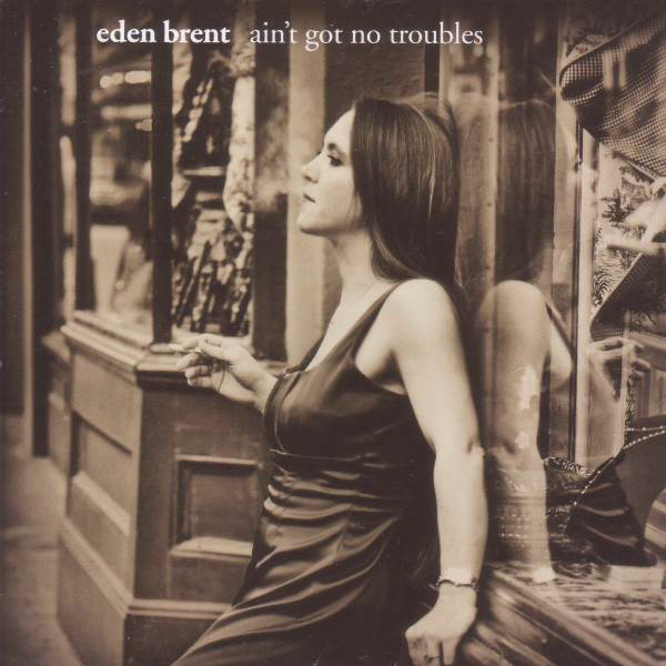 Brent, Eden Ain't Got No Troubles