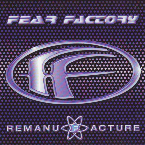 Fear Factory Remanufacture (Cloning Technology)