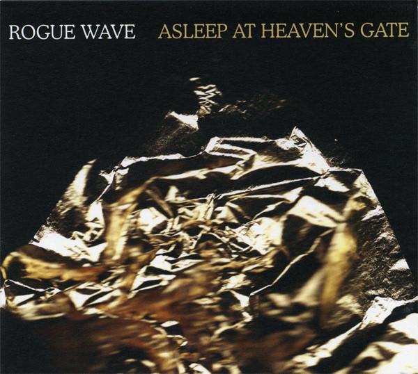 Rogue Wave Asleep At Heavens Gate