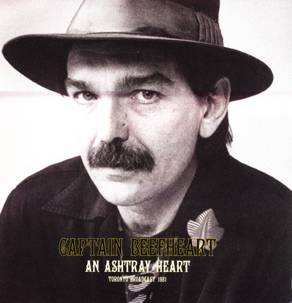 Captain Beefheart An Ashtray Heart - Toronto Broadcast 1981