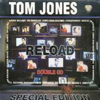 Jones, Tom Reload