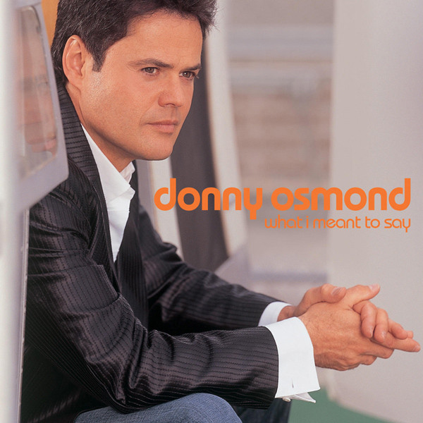 Osmond, Donny What I Meant To Say CD