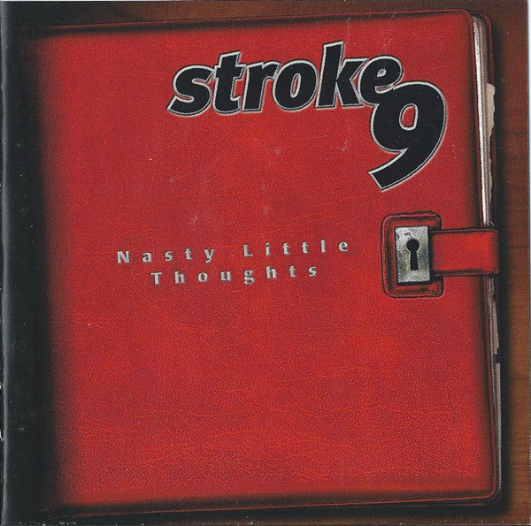 Stroke 9 Nasty Little Thoughts