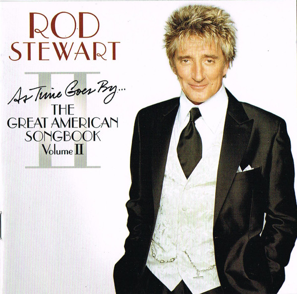 Stewart, Rod As Time Goes By... The Great American Songbook Vol. II