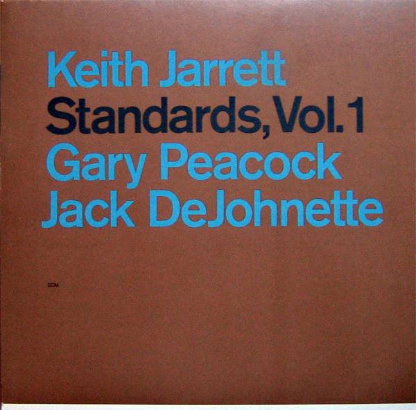 Keith Jarrett, Gary Peacock, Jack DeJohnette Standards, Vol. 1