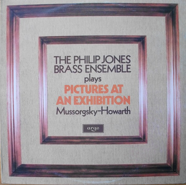 Mussorgsky - The Philip Jones Brass Ensemble, Elgar Howarth Pictures At An Exhibition Vinyl
