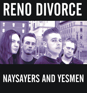 Reno Divorce Naysayers And Yesmen CD