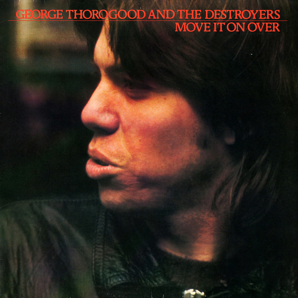 George Thorogood Move It On Over Vinyl