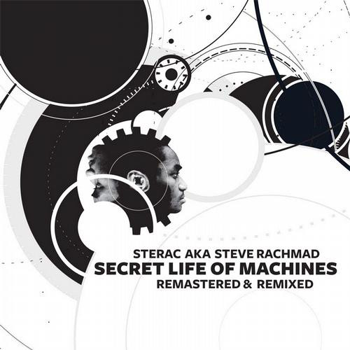 Sterac AKA Steve Rachmad  Secret Life Of Machines (Remastered & Remixed)