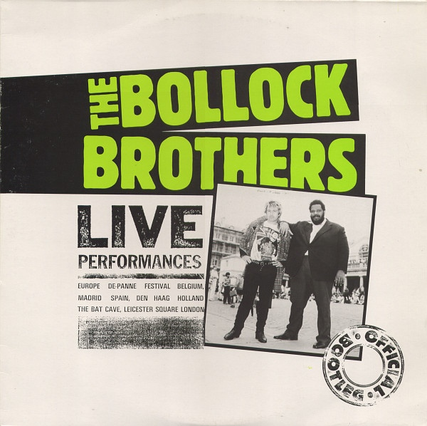 The Bollock Brothers Live Performances - Official Bootleg