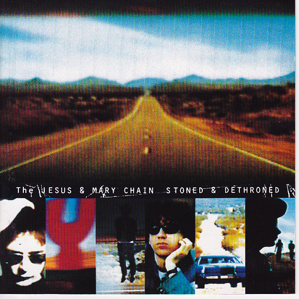 The Jesus & Mary Chain Stoned & Dethroned
