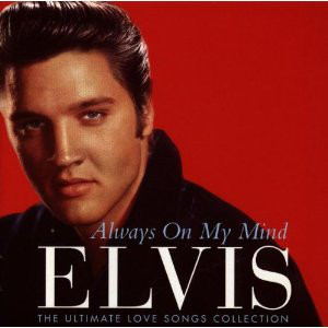 Presley, Elvis Always On My Mind - The Ultimate Love Songs Collection