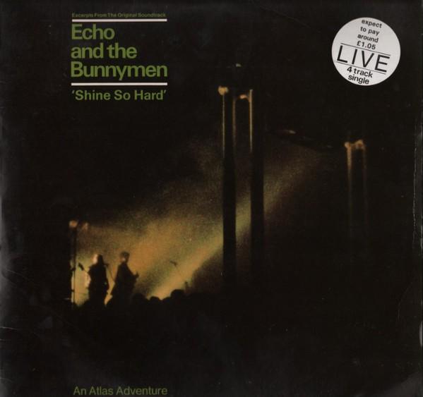 Echo And The Bunnymen Shine So Hard
