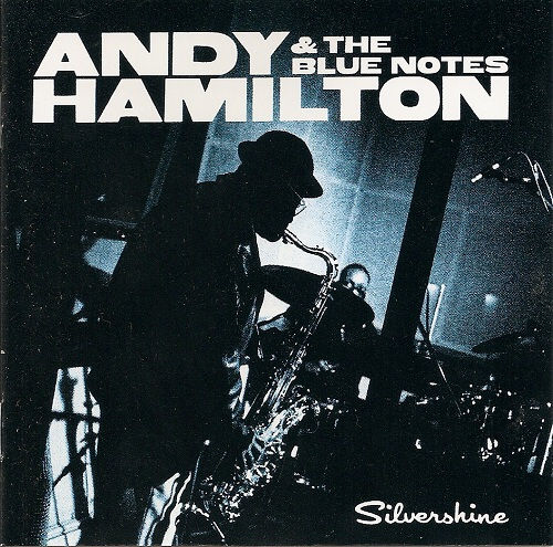 Andy Hamilton & The Blue Notes Silvershine