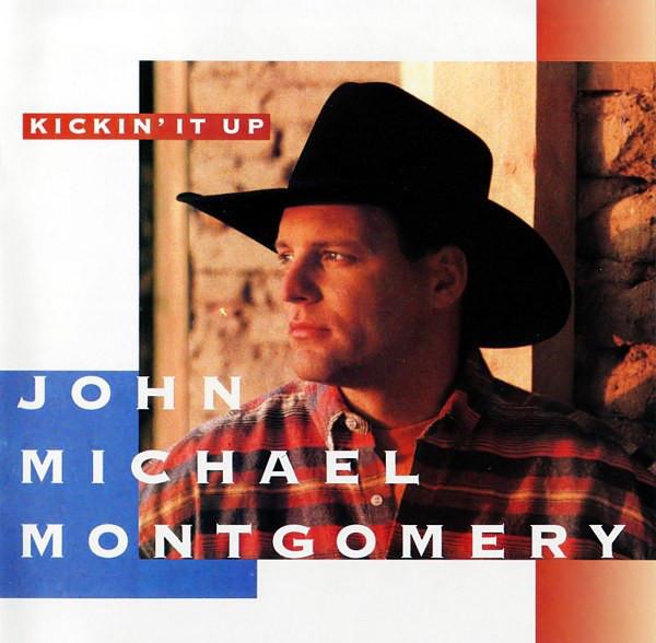 Montgomery, John Michael Kickin It Up