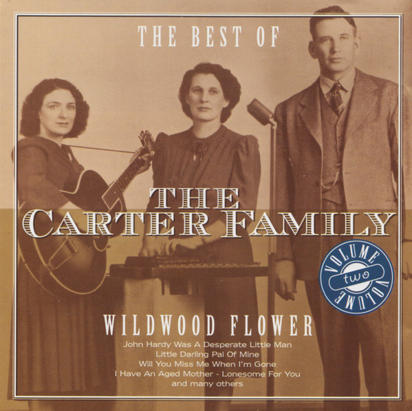 The Carter Family The Best Of The Carter Family Volume Two (Wildwood Flower)