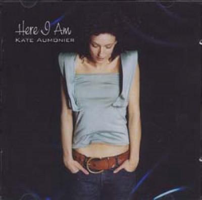 Aumonier, Kate Here I Am CD