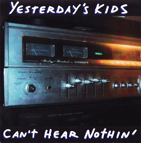 Yesterday's Kids Can't Hear Nothin' Vinyl