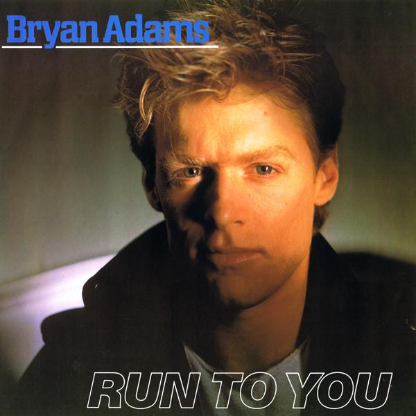 Adams, Bryan Run To You