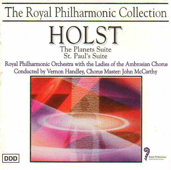 Holst, Royal Philharmonic Orchestra, Ladies of the Amrosian Chorus, Vernon Handley, John McCarthy The Planets Suite / St. Paul's Suite