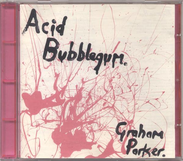 Parker, Graham Acid Bubblegum Vinyl