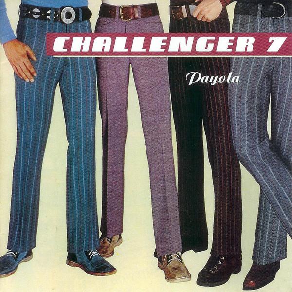 Challenger 7 Payola  Vinyl