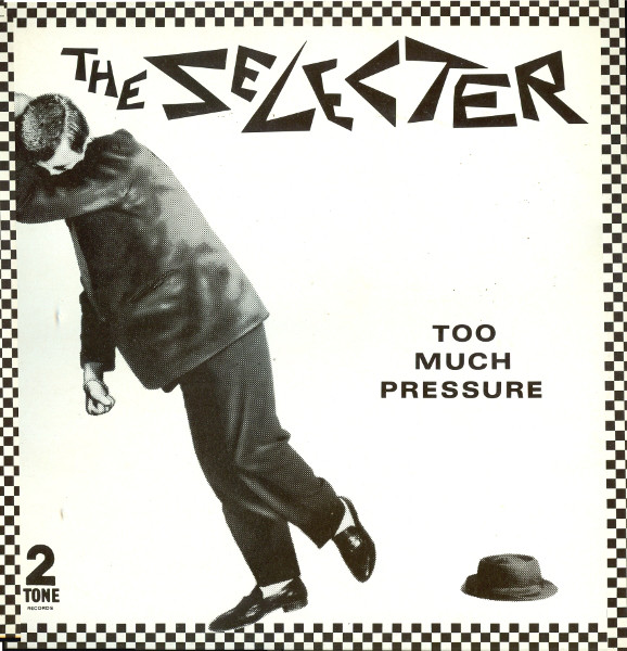 The Selecter Too Much Pressure