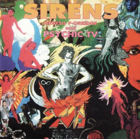 Genesis P-Orridge And Psychic TV Sirens