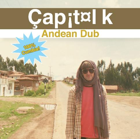 Capitol K Andean Dub