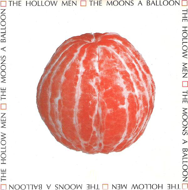 The Hollow Men The Moons A Balloon