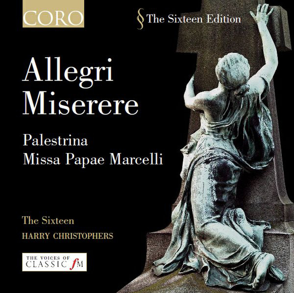 Allegri - Palestrina, The Sixteen, Harry Christophers Miserere / Missa Papae Marcelli