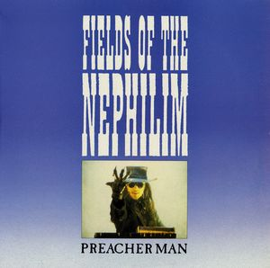 Fields Of Nephilim Preacher Man