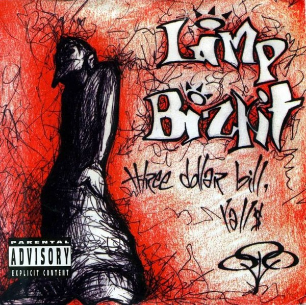 Limp Bizkit Three Dollar Bill, Yall$